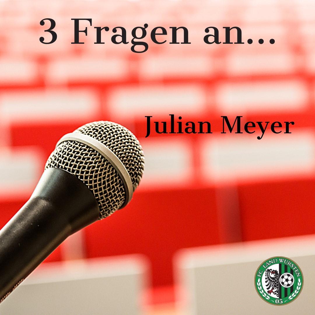 3 Fragen an Julian Meyer