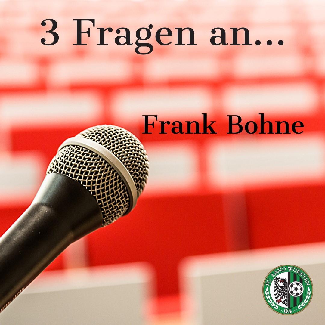 3 Fragen an Frank Bohne
