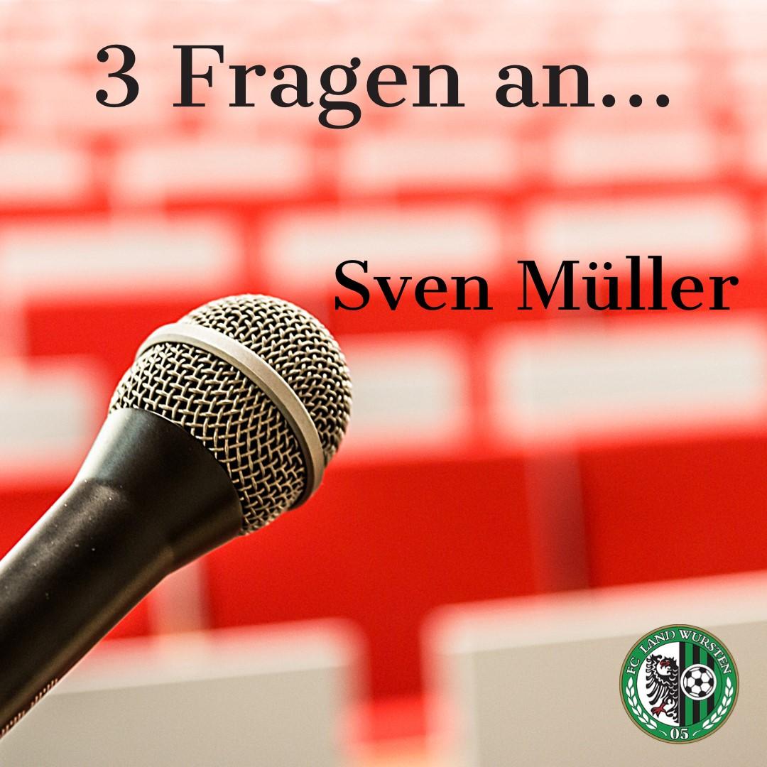 3 Fragen an Sven Müller