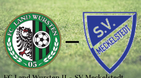 Benefizspiel: FC Land Wursten II – SV Meckelstedt