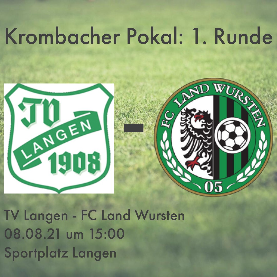 You are currently viewing Krombacher Pokal (1. Runde): TV Langen – FC Land Wursten